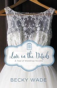 Love in the Details by Becky Wade