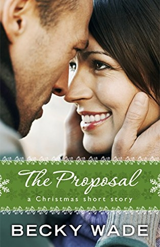 The Proposal by Becky Wade