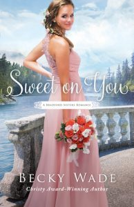 Sweet On You by Becky Wade