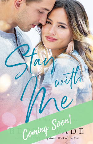 Stay with Me by author Becky Wade